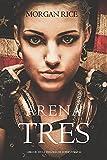 Arena Tres (Libro #3 en la Trilogía de Supervivencia)
