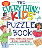 The Everything Kids' Puzzle Book: Mazes, Word Games, Puzzles & More! Hours of Fun! (Everything (R) Kids) [Idioma Inglés]
